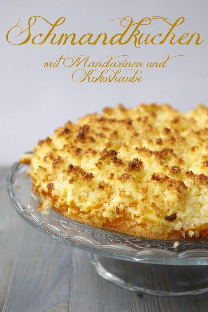 Schmandkuchen mit Mandarinen und Kokoshaube | Rezept | Backen | Kuchen
