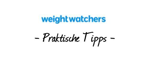 Weight Watchers - Praktische Tipps
